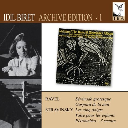 Idil Biret - Idil Biret - Archive Edition Vol. 1 - Serenade Grotesque/Gaspard de la Nuit
