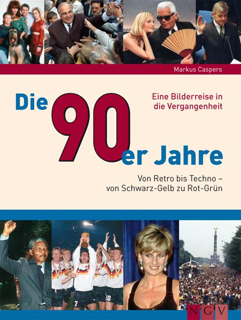 Die 90er Jahre: Von Retro bis Techno - Von Schwarz-Gelb zu Rot-Grün - Markus Caspers
