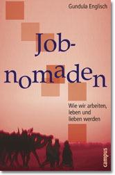 Jobnomaden: Wie wir arbeiten, leben und lieben ...