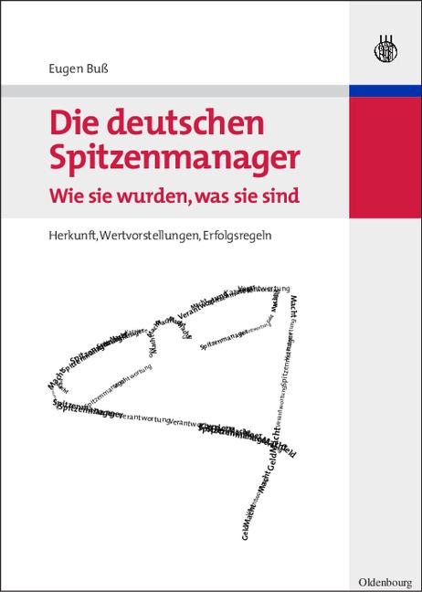 Die deutschen Spitzenmanager - Wie sie wurden, was sie sind. Herkunft, Wertvorstellungen, Erfolgsregeln - Eugen Buß