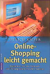 Online-Shopping leicht gemacht - Ulrich Kaiser