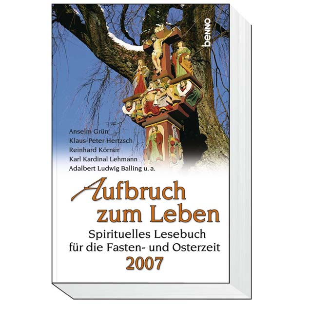 Aufbruch zum Leben 2007. Spirituelles Lesebuch ...