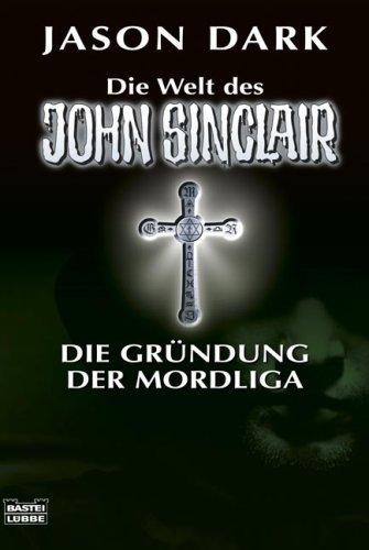 Die Gründung der Mordliga - Jason Dark