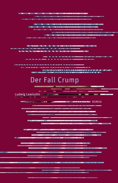 Der Fall Crump - Ludwig Lewisohn