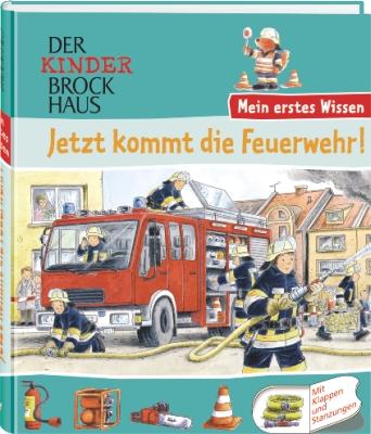 Der Kinder Brockhaus. Jetzt kommt die Feuerwehr!: Mein erstes Wissen - Mira Hofmann