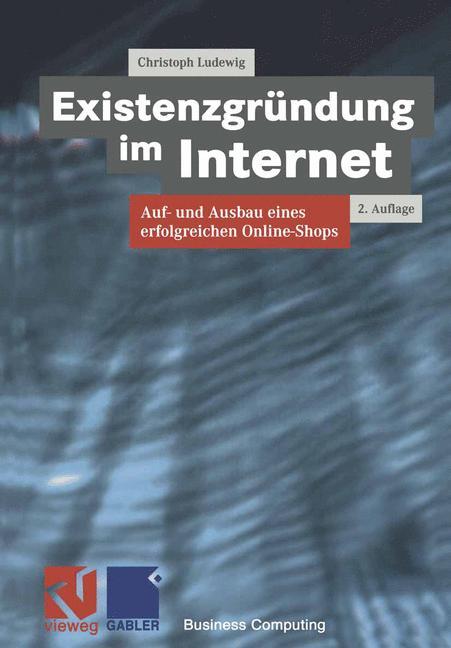 Existenzgründung im Internet. Auf- und Ausbau e...