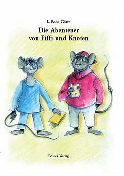 Die Abenteuer von Fiffi und Knoten - L. B. Götze