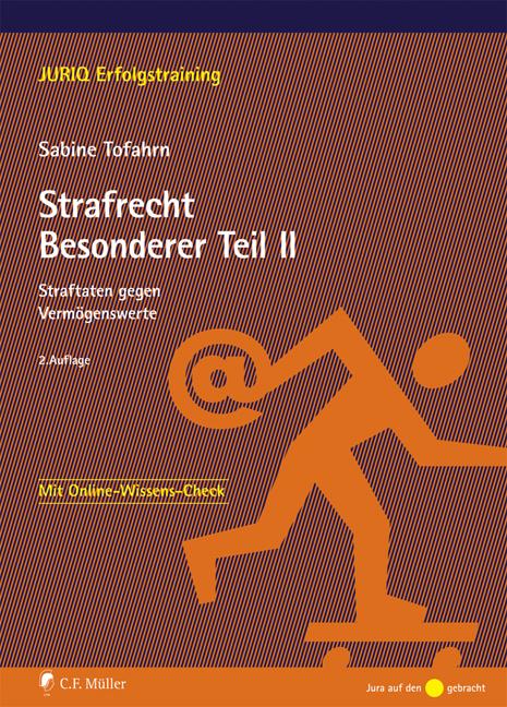 Strafrecht Besonderer Teil II: Straftaten gegen Vermögenswerte (JURIQ Erfolgstraining) - Sabine Tofahrn