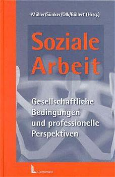 Soziale Arbeit: Gesellschaftliche Bedingungen u...