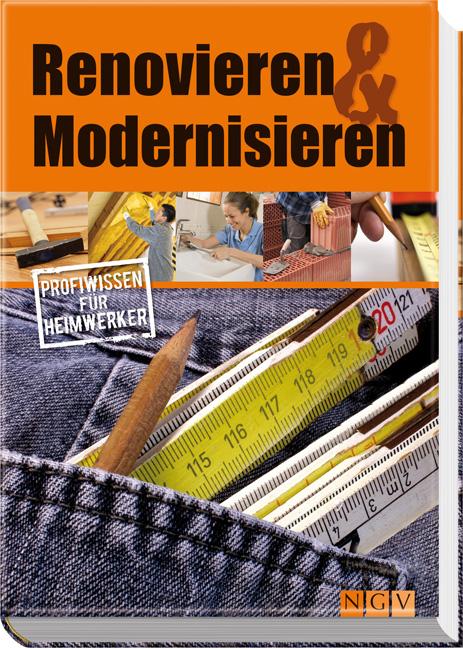 Renovieren & Modernisieren. Profiwissen für Hei...