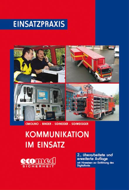 Kommunikation im Einsatz: Planung, Organisation und Technik - Gerhard Bayer
