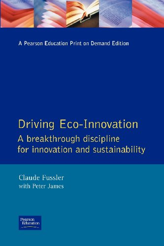 Driving Eco-Innovation: A Breakthrough Discipline for Innovation and Sustainability - Claude Fussler