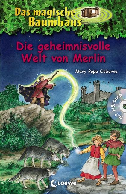 Das magische Baumhaus: Die geheimnisvolle Welt von Merlin - Mary Pope Osborne [Inkl. CD]