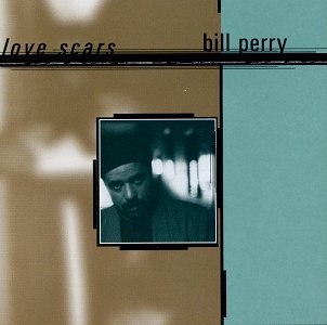Bill Perry - Love Scars