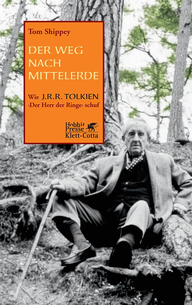 Der Weg nach Mittelerde: Wie J.R.R. Tolkien Der Herr der Ringe schuf - Tom A. Shippey