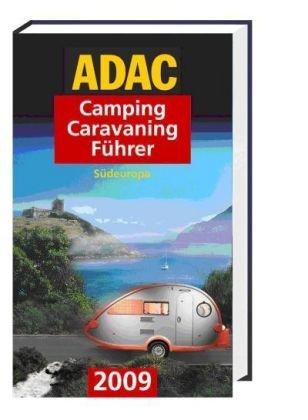 ADAC Camping Caravaning Führer 2009/1. Südeurop...