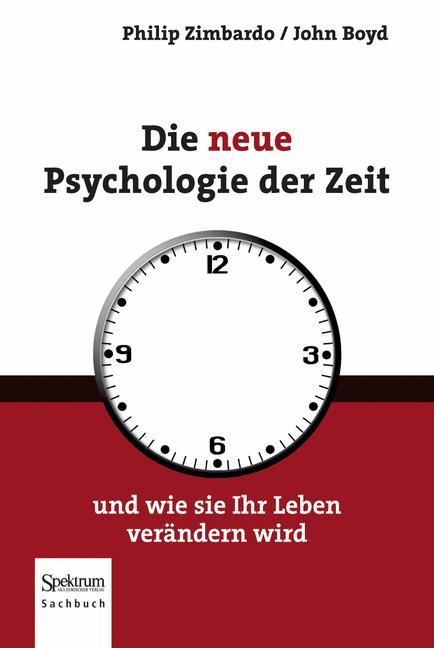 Die neue Psychologie der Zeit: und wie sie Ihr ...