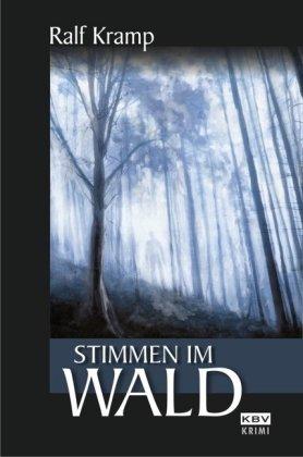 Stimmen im Wald: Kriminalroman aus der Eifel - ...