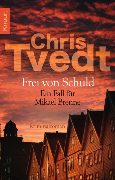 Frei von Schuld - Chris Tvedt