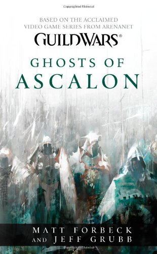 Guild Wars: Ghosts of Ascalon - Matt Forbeck