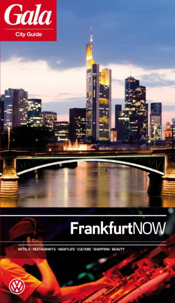 Frankfurt NOW, GALA City Guide. Hotels / Restau...