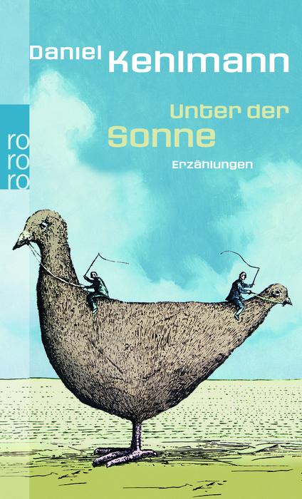 Unter der Sonne: Erzählungen - Daniel Kehlmann