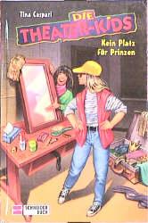 Die Theater-Kids, Bd.1, Kein Platz für Prinzen ...