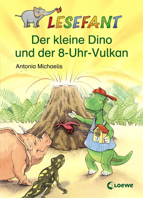 Lesefant. Der kleine Dino und der 8-Uhr-Vulkan - Antonia Michaelis