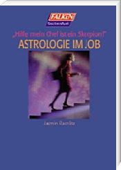 Astrologie im Job. ´Hilfe, mein Chef ist ein Sk...