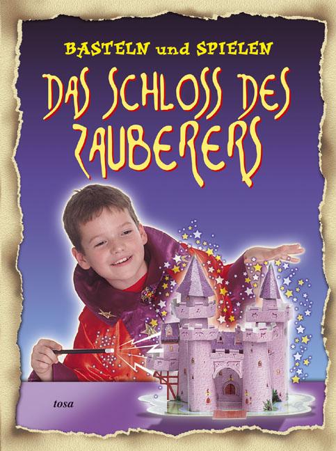 Das Schloss des Zauberers. Basteln und Spielen ...