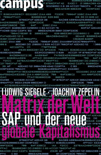 Matrix der Welt: SAP und der neue globale Kapitalismus - Ludwig Siegele