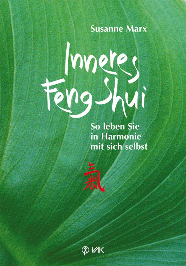 Inneres Feng-Shui: So leben Sie in Harmonie mit...