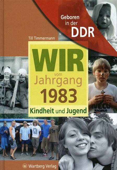 Geboren in der DDR. Wir vom Jahrgang 1983 Kindheit und Jugend - Till Timmermann