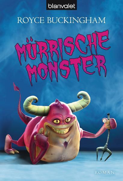 Mürrische Monster - Royce Buckingham [Taschenbuch]