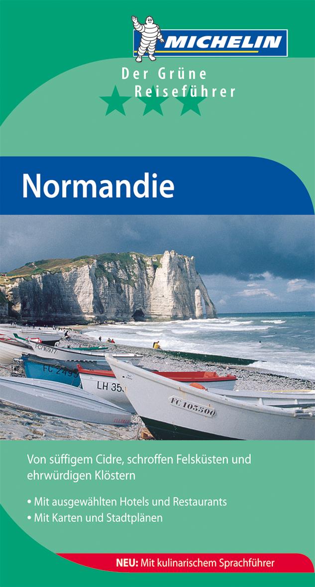 Michelin Normandie: Der grüne Reiseführer
