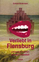 Verliebt in Flensburg - Eckhard Bodenstein