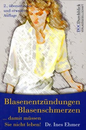Blasenentzündungen, Blasenschmerzen - Damit müs...