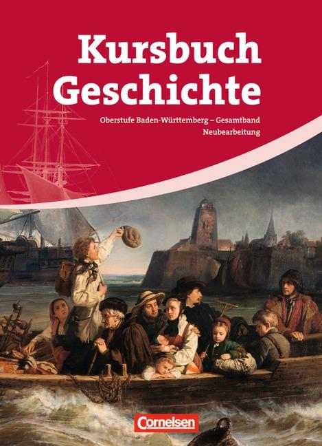 Kursbuch Geschichte - Neubearbeitung - Baden-Wü...