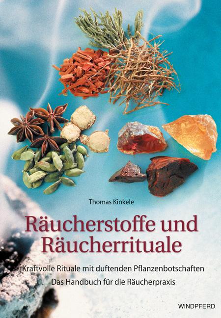 Räucherstoffe und Räucherrituale: Kraftvolle Rituale mit duftenden Botschaften. Das Handbuch für die Räucherpraxis - Tho