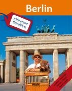 Mein erster Reiseführer Berlin: Routen, Ausflüge, Karten, Fotos, Spiel und Spass - Ilka Sokolowski