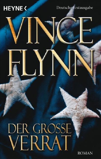 Der große Verrat: Roman - Vince Flynn