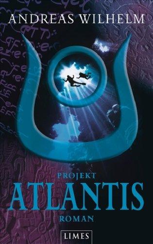 Projekt: Atlantis: Roman - Andreas Wilhelm
