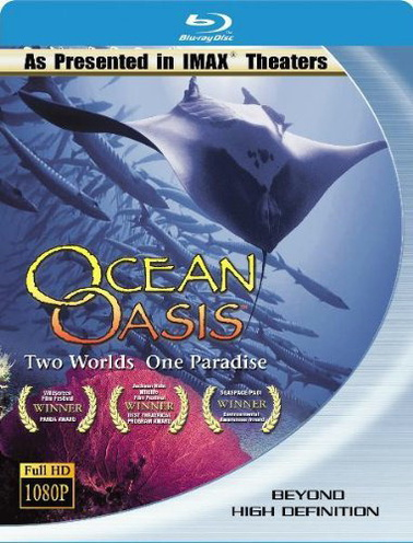 IMAX: Ocean Oasis - Two Worlds One Paradise