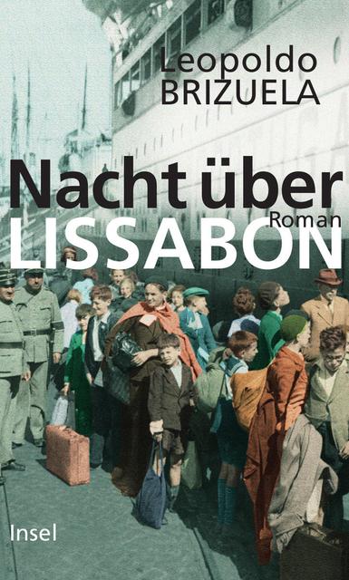 Nacht über Lissabon: Roman - Leopoldo Brizuela
