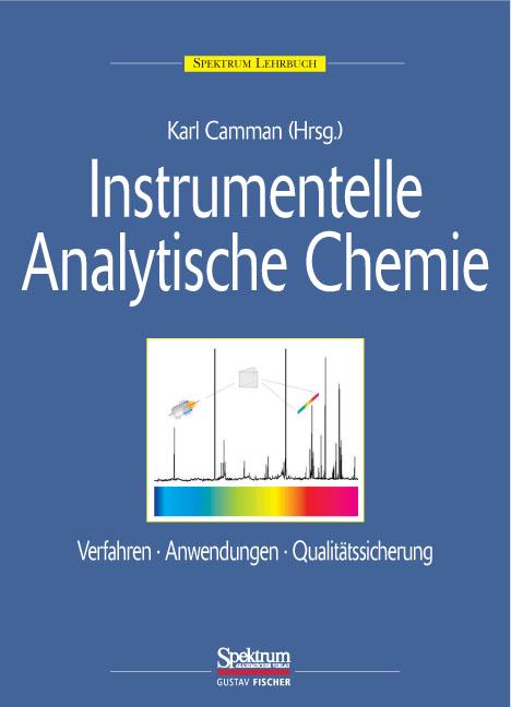 Instrumentelle Analytische Chemie: Verfahren, A...