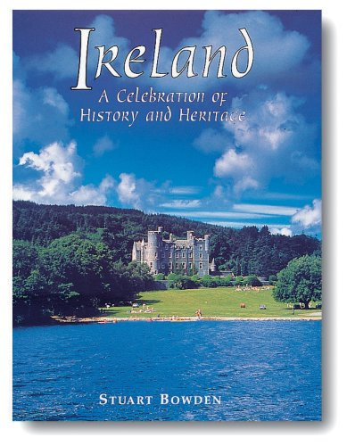 Ireland: A Celebration of History and Heritage (Journeys Into the Past) - Stuart Bowden