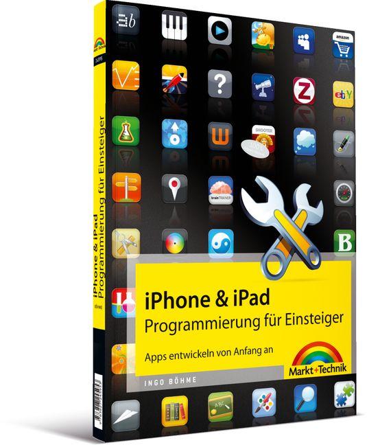 iPhone- & iPad-Programmierung für Einsteiger: A...