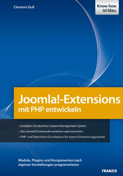 Joomla!-Extensions mit PHP entwickeln: Module, ...