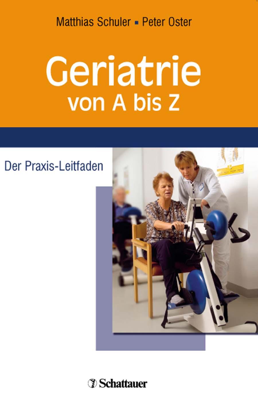 Geriatrie von A bis Z: Der Praxis-Leitfaden - M...