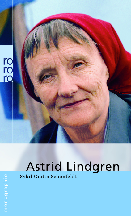 Lindgren, Astrid: Mit Selbstzeugnissen und Bilddokumenten - Sybil Gräfin Schönfeldt